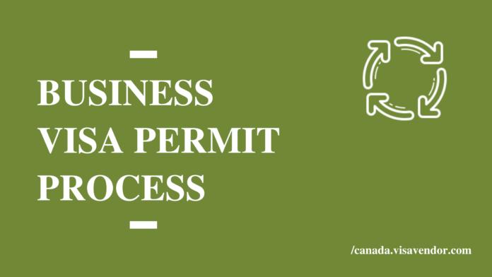 Canada Business Visa Permit Process