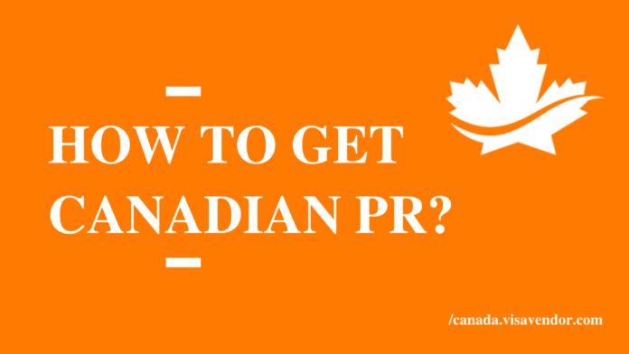 How to get Canadian PR