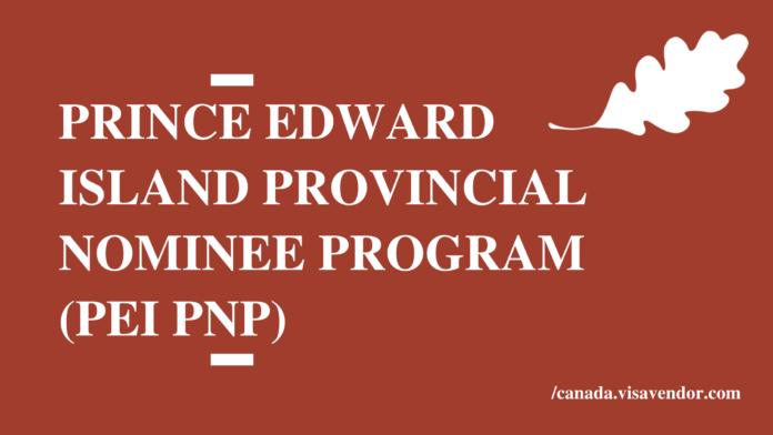 Prince Edward Island Provincial Nominee Program (PEI PNP)