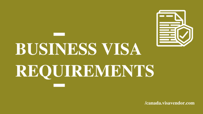 Requirements For Business Visa