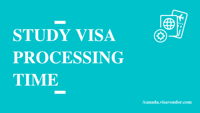 Study Visa Processing Time