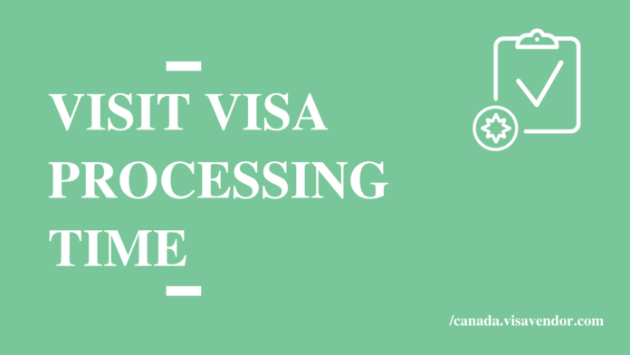 Visit Visa Processing Time