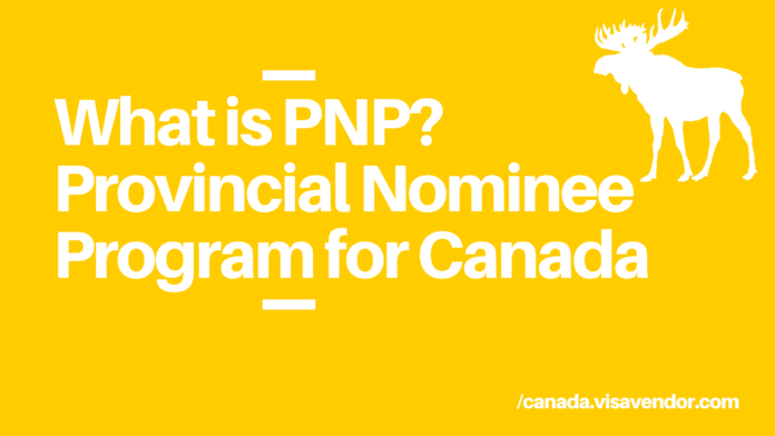 What is PNP Provincial Nominee Program for Canada