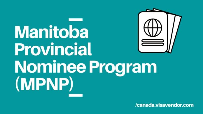 Manitoba Provincial Nominee Program (MPNP)