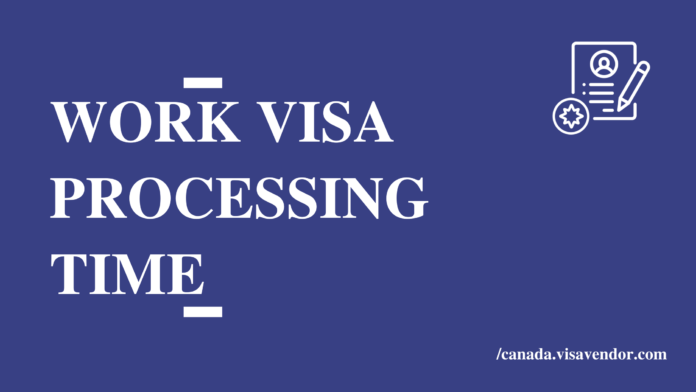 Work Visa Processing Time